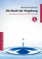 Die Macht der Vergebung (German edition of Forgiveness: Breaking the Chain of Hate)