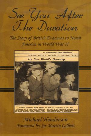 The story of British evacuees to North America in World War II, by Michael Henderson